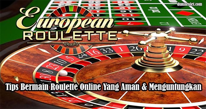 Tips Bermain Roulette Online Yang Aman & Menguntungkan