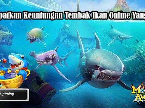 Trik Dapatkan Keuntungan Tembak Ikan Online Yang Efektif