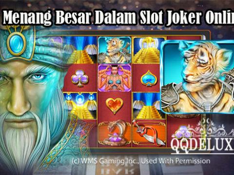 Trik Menang Besar Dalam Slot Joker Online